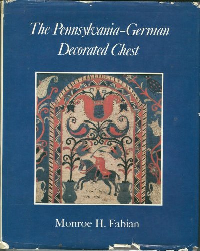 9780876633106: The Pennsylvania-German Decorated Chest