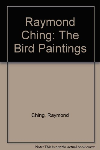 Raymond Ching: The Bird Paintings (0876633645) by Raymond Ching