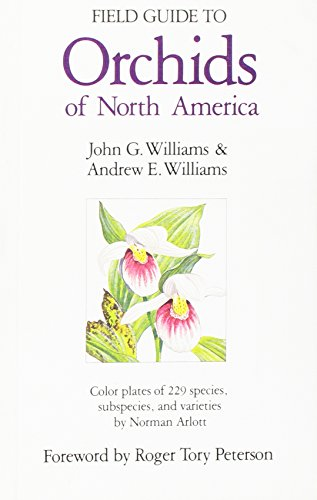 9780876634158: Field Guide to Orchids of North America: From Alaska, Greenland, and the Arctic, South to the Mexican Border