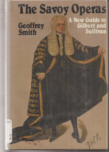 9780876634554: The Savoy Operas: A New Guide to Gilbert and Sullivan