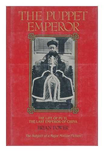 9780876634585: The Puppet Emperor: The Life of Pu Yi, Last Emperor of China