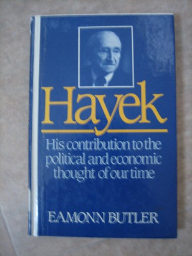 Hayek: His Contribution to the Political and Economic Thought of Our Time (Institute for Humane ...