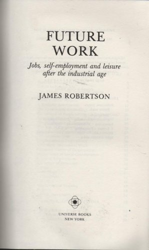 9780876634844: Future Work: Jobs, Self-Employment and Leisure After the Industrial Age