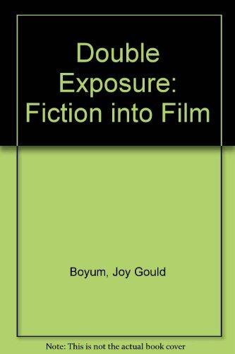 Double Exposure: Fiction into Film: Boyum, Joy Gould