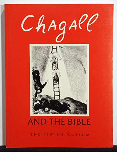 Chagall and the Bible [The Jewish Museum,: Rosensaft, Jean