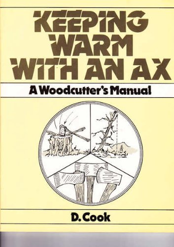 9780876635520: Keeping Warm With an Ax: A Woodcutter's Handbook