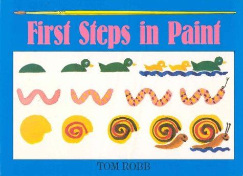 9780876636190: First Steps in Paint: A New and Simple Way to Learn How to Paint Step by Step