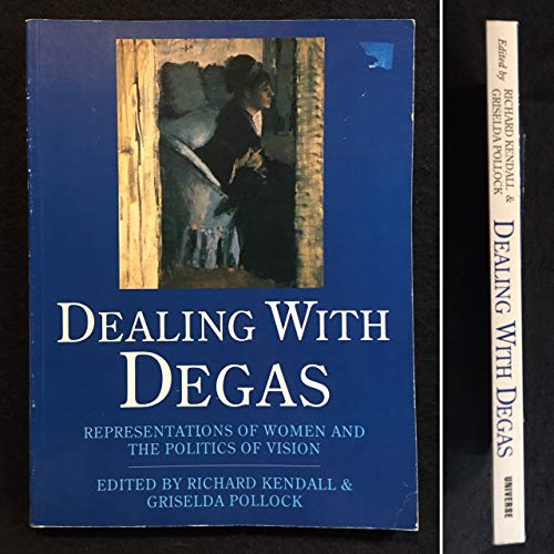 9780876636282: Dealing With Degas: Representations of Women and the Politics of Vision