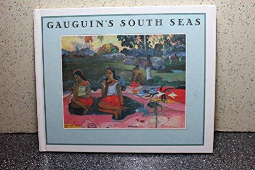 Gauguin's South Seas: Gauguin, Paul, Ash,