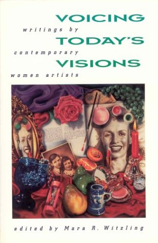 9780876636404: Voicing Today's Visions: Writings by Contemporary Women Artists