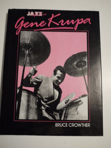 Gene Krupa, his life and times (Jazz life & times): Crowther, Bruce