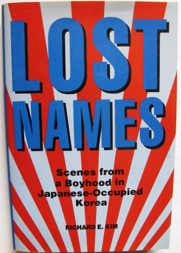 9780876636787: Lost Names: Scenes from a Boyhood in Japanese-Occupied Korea
