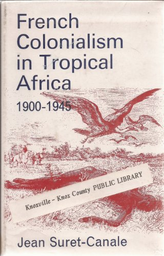 9780876637029: French Colonialism in Tropical Africa 1900-1945