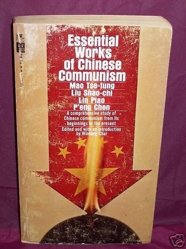 Essential Works of Chinese Communism: Mao Tse-tung, Liu