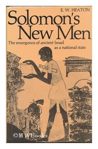 Solomon's New Men. The emergence of ancient Israel as a national state.: HEATON, E.W.,