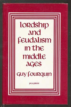 9780876637180: Lordship and feudalism in the Middle Ages