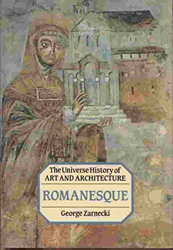 Romanesque (Universe History of Art and Architecture): Zarnecki, George