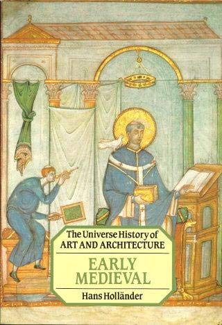 Early Medieval (Universe History of Art and: Hollander, Hans