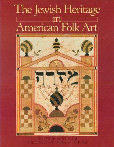 The Jewish heritage in American folk art: Kleeblatt, Norman E.; Wertkin, Gerard C.