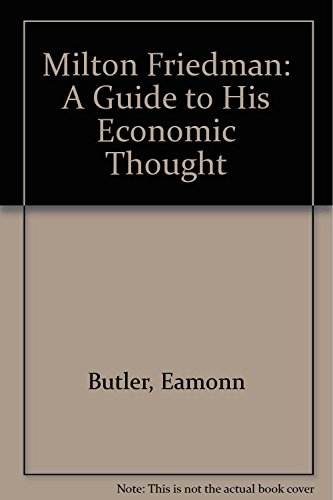 9780876638781: Milton Friedman: A Guide to His Economic Thought