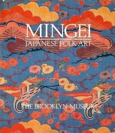 MINGEI: Japanese Folk Art from the Brooklyn: Moes, Robert