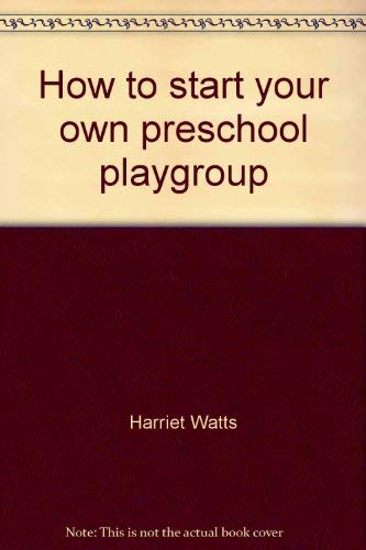 9780876639078: How to start your own preschool playgroup