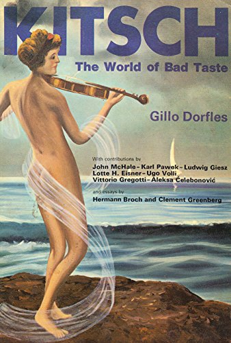 Kitsch : The World of Bad Taste: Gillo Dorfles