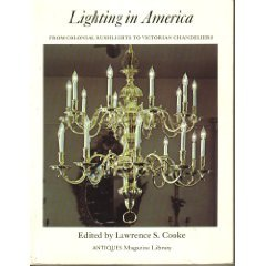 9780876639245: Lighting in America: From Colonial Rushlights to Victorian Chandeliers