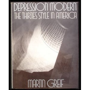 Depression Modern. The Thirties Style in America.