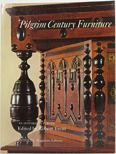 Pilgrim Century Furniture: An Historical Survey 9780876639467 Furniture guide, hsitorical furniture