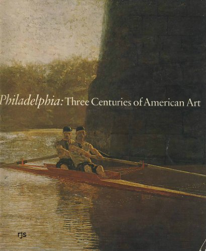 Philadelphia: Three Centuries of American Art: Marcus, George H. (editor)