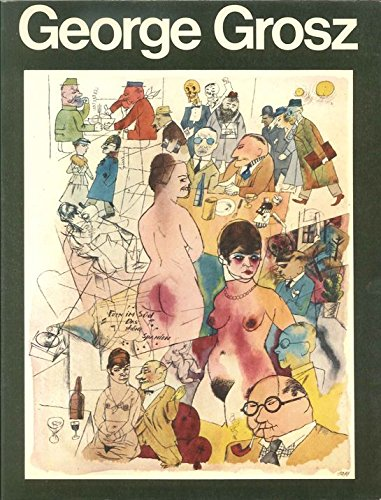 9780876639900: George Grosz: His life and work