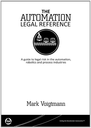 9780876640081: The Automation Legal Reference A guide to legal risk in the automation, robotics and processing industries