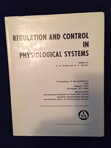 9780876642177: Regulation and Control in Physiological Systems: Proceedings of the Conference ....