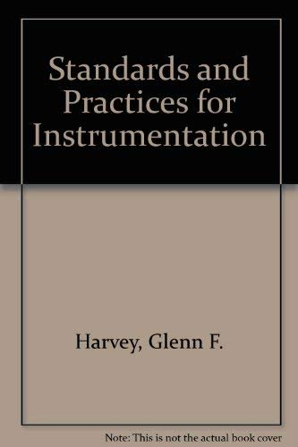 Standards and Practices for Instrumentation,: Harvey, Glenn,