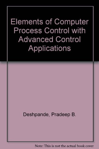 9780876644492: Elements of Computer Process Control with Advanced Control Applications