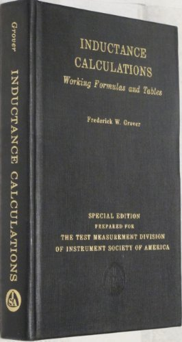 INDUCTANCE CALCULATIONS. Working Formulas and Tables.: Frederick W. GROVER