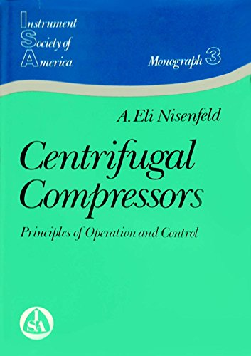 9780876645642: Centrifugal Compressors: Principles of Operation and Control (Monograph series / Instrument Society of America)