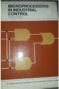 Microprocessors in Industrial Control (An Independent learning: Bibbero, R.J.