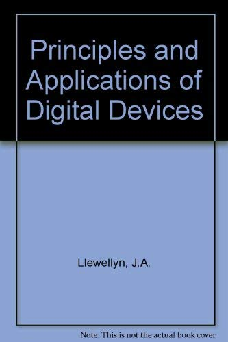 Principles and Applications of Digital Devices (0876646836) by Llewellyn