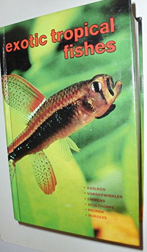 Exotic Tropical Fishes: Herbert R. Axelrod
