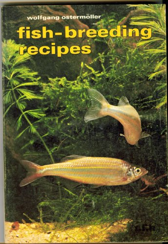 Fish Breeding Recipes: R. Ostermoeller