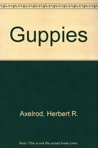 Guppies (0876660820) by Herbert R. Axelrod; Wilfred H. Whitern