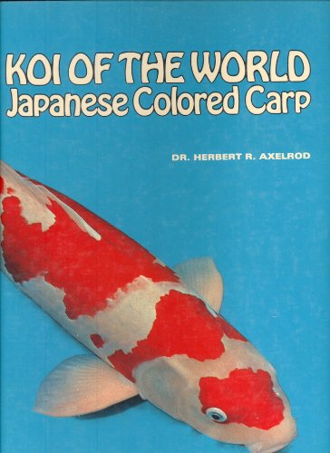 9780876660928: Koi of the World: Japanese Colored Carp