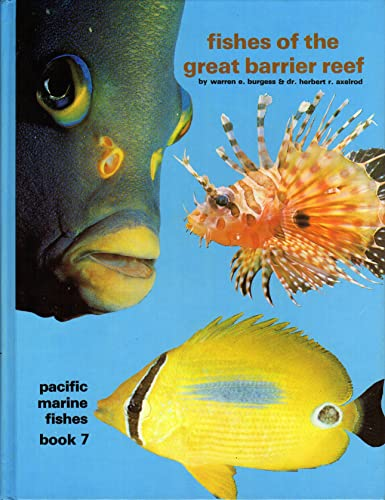 9780876661291: Fishes of the Great Barrier Reef: Pacific Marine Fishes Book 7