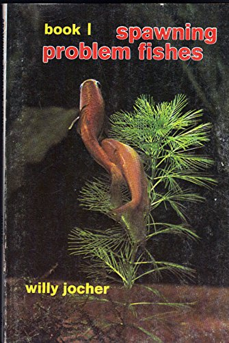 Spawning Problem Fishes, Book 1: Willy Jocher
