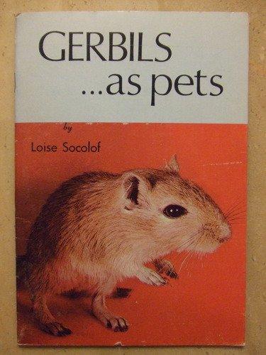 Gerbils as Pets: L. Socolof