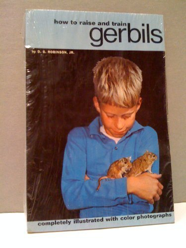 9780876661956: How to Raise and Train Gerbils