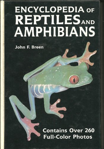 Encyclopedia of Reptiles and Amphibians (Contains Over 260 Full-Color Photos)