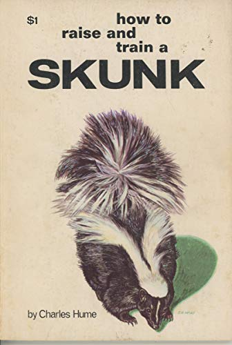 9780876662236: How to Raise and Train a Skunk